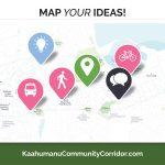 Ka'ahumanu Ave Community Corridor social ad for community mapping activity
